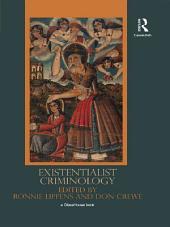 Existentialist Criminology