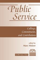 Public Service: Callings, Commitments And Contributions