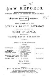 The Law Reports: Queen's Bench Division and in the Court for Crown Cases Reserved and in the Court of Appeal, Volume 22