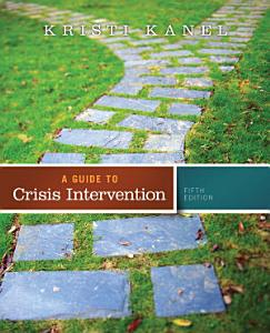 A Guide to Crisis Intervention Book