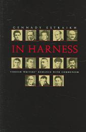 In Harness: Yiddish Writers' Romance With Communism
