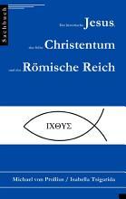 Der historische Jesus  das fr  he Christentum und das R  mische Reich PDF