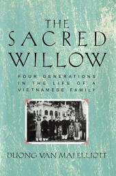The Sacred Willow: Four Generations in the Life of a Vietnamese Family, Edition 2