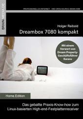 Dreambox 7080 kompakt: Das Anwenderhandbuch