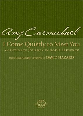 I Come Quietly to Meet You