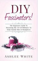 DIY Fascinators!