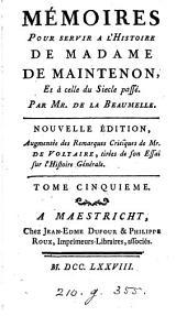 Mémoires pour servir à l'histoire de madame de Maintenon, et à celle du siecle passé, par mr. de La Beaumelle. 6 tom. [with] Lettres de [and to] madame de Maintenon: Volumes 5-6