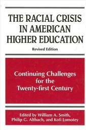 Racial Crisis in American Higher Education, The: Continuing Challenges for the Twenty-first Century, Revised Edition
