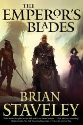 The Emperor's Blades: Chronicle of the Unhewn Throne