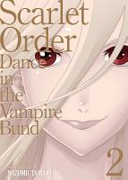 Dance in the Vampire Bund  Special Edition  Vol  11  Scarlet Order 2 PDF