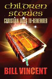 Children Stories: Christian Tales to Remember