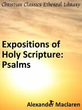 Expositions of Holy Scripture: Psalms