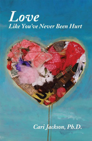 Love Like You ve Never Been Hurt