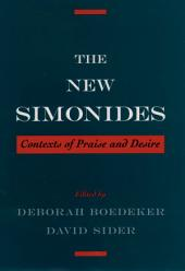 The New Simonides : Contexts of Praise and Desire: Contexts of Praise and Desire