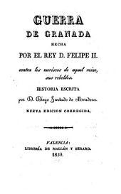 Guerra de Granada hecha por el Rey Felipe II.