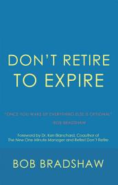 Don   T Retire To Expire