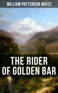 The Rider of Golden Bar Book