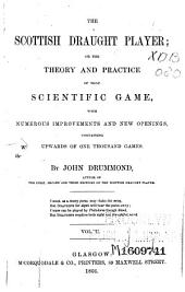 The Scottish Draught Player: Or The Theory and Practice of that Scientific Game, Volume 2