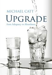 Upgrade: from Adequacy to Abundance