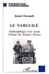 LE NARGUILE: Anthropologie d'un mode d'usage de drogues douces