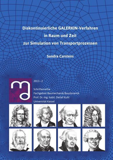 Diskontinuierliche GALERKIN Verfahren in Raum und Zeit zur Simulation von Transportprozessen PDF