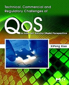 Technical  Commercial and Regulatory Challenges of QoS