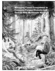 Managing Forest Ecosystems to Conserve Fungus Diversity and Sustain Wild Mushroom Harvests