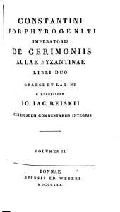 De ceremoniis aulae Byzantinae libri duo: Volume 2