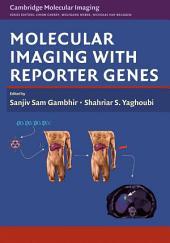 Molecular Imaging with Reporter Genes