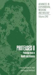 Proteases II: Potential Role in Health and Disease