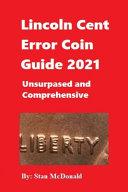 Lincoln Cent Error Coin Guide 2021