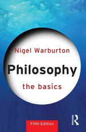 Philosophy: The Basics: Edition 5