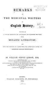 "Remarks on the Mediæval Writers of English History: Intended as a Popular Sketch of the Advantages and Pleasures Derivable from Monastic Literature; and Being the Substance of a Paper which was Lately Read Before the ""Morpeth Church Institution""."