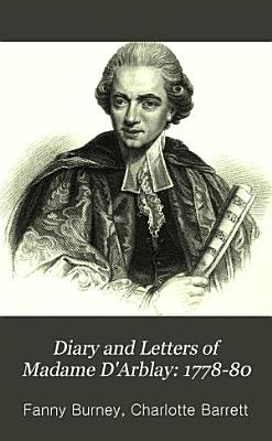 Diary and Letters of Madame D Arblay  1813 40 PDF