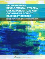 Understanding Developmental Dyslexia  Linking Perceptual and Cognitive Deficits to Reading Processes PDF