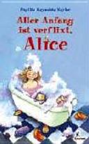 Aller Anfang ist verflixt  Alice PDF