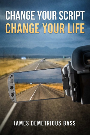 Change your script  Change your life