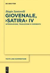 """Giovenale, """"Satira"""" IV: Introduzione, Traduzione e Commento"""