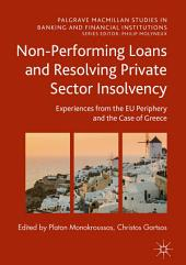 Non-Performing Loans and Resolving Private Sector Insolvency: Experiences from the EU Periphery and the Case of Greece