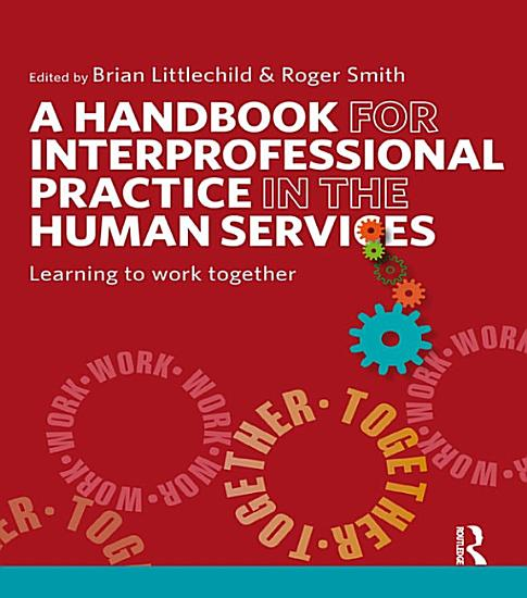 A Handbook for Interprofessional Practice in the Human Services PDF