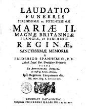 Laudatio Funebris ... Mariae II. Magnae Britanniae ... Reginae ... Primario dicta ex Autor ... Publica ... ipso Regalium Exequiarum die, Idib. Mart. Greg. A. 1695