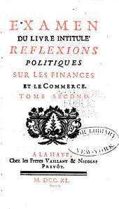 Examen du livre intitulé Reflexions politiques sur les finances et le commerce ...