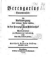 Berengarius Turonensis, oder, Ankündigung eines wichtigen Werkes desselben: wovon in der Herzoglichen Bibliothek zu Wolfenbüttel ein Manuscript befindlich, welches bisher v ̈ollig unerkannt geblieben