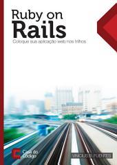 Ruby on Rails: coloque sua aplicação web nos trilhos