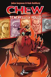 Chew 9: Tenerelli di Pollo