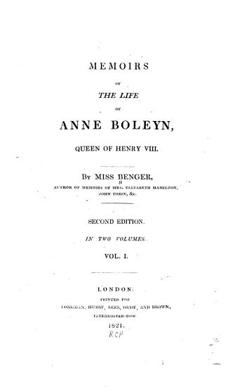 Memoirs of the Life of Anne Bolyn  Queen of Henry VIII PDF