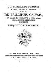 De Praecipuis caussis, et momentis neglectae a nonnullis hebraicarum litterarum disciplinae disquiditio elenchtica