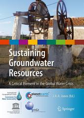 Sustaining Groundwater Resources: A Critical Element in the Global Water Crisis