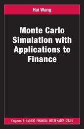 Monte Carlo Simulation with Applications to Finance