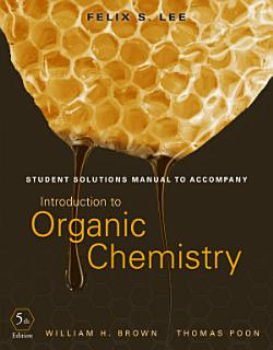 Student Solutions Manual to Accompany Introduction to Organic Chemistry  5th Edition Book
